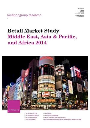 Retail Market Study Middle East, Asia & Pacific, and Africa 2014 af Location Group Research