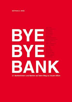 Bog, hardback Bye Bye Bank af Matthias a Weiss