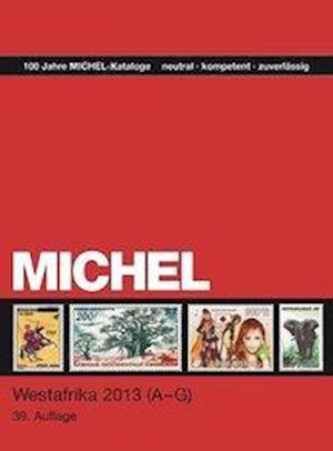 MICHEL-Katalog-Westafrika 2013 Teil 1 A-G