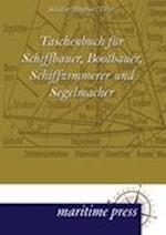 Taschenbuch Fur Schiffbauer, Bootbauer, Schiffzimmerer Und Segelmacher af J. Nni H. Pfner, Artur Tiller, Ludwig Schaller