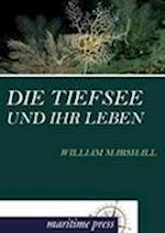 Die Tiefsee Und Ihr Leben af William Marshall
