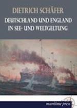 Deutschland Und England in See- Und Weltgeltung af Dietrich Schafer