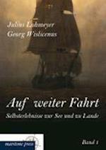 Auf Weiter Fahrt - Selbsterlebnisse Zur See Und Zu Lande af Julius Lohmeyer