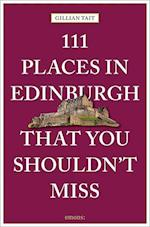 111 Places in Edinburgh That You Must Not Miss (111 Places111 Shops)