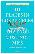 111 Places in Los Angeles That You Must Not Miss (111 Places111 Shops)