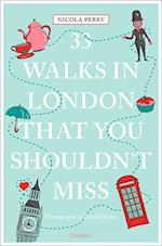 33 Walks in London the You Must Not Miss (111 Places111 Shops)