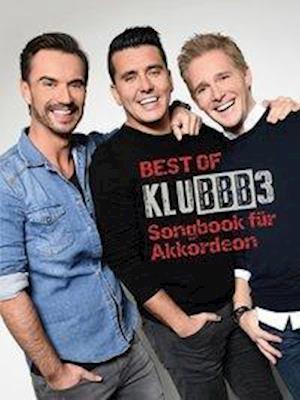The Best of Klubbb3 - Songbook fur Akkordeon