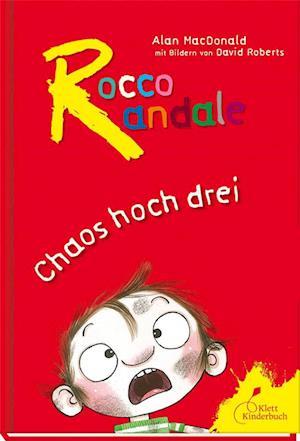 Rocco Randale - Chaos hoch drei. Sammelband 1