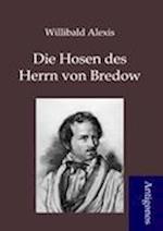Die Hosen Des Herrn Von Bredow af Willibald Alexis