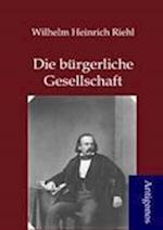 Die Burgerliche Gesellschaft af Wilhelm Heinrich Riehl