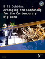 Composing and Arranging for the Contemporary Big Band af Bill Dobbins