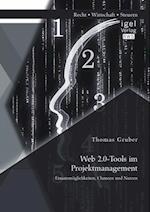 Web 2.0-Tools im Projektmanagement: Einsatzmoglichkeiten, Chancen und Nutzen af Thomas Gruber