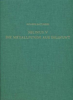 Bog, hardback Selinus V. Die Metallfunde Aus Selinunt af Holger Baitinger