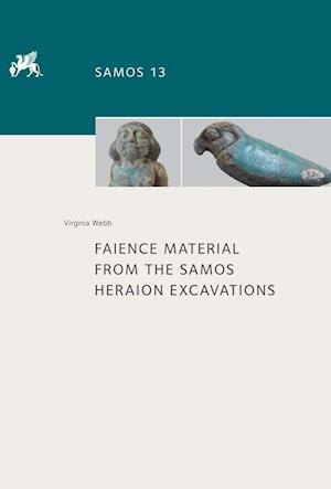 Faience Material from the Samos Heraion Excavations