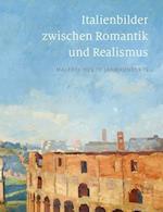 Italienbilder Zwischen Romantik Und Realismus