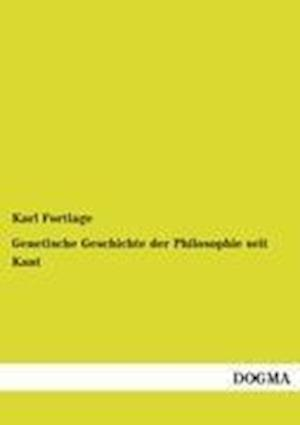 Bog, paperback Genetische Geschichte Der Philosophie Seit Kant af Karl Fortlage
