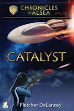 Catalyst (Chronicles of Alsea, nr. 4)