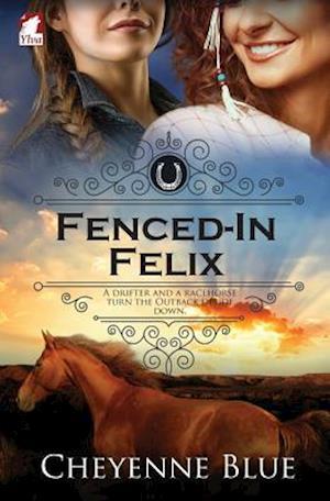 Bog, hæftet Fenced-In Felix af Cheyenne Blue