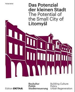 Litomysl. Das Potenzial der kleinen Stadt - Litomysl. The Potential of the Small City