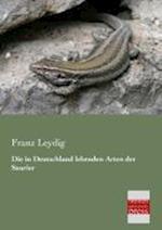 Die in Deutschland Lebenden Arten Der Saurier af Franz Leydig