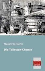 Die Toiletten-Chemie af Heinrich Hirzel