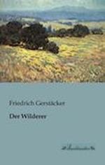 Der Wilderer af Friedrich Gerstacker