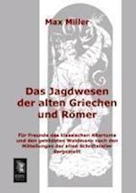 Das Jagdwesen Der Alten Griechen Und Romer af Max Miller