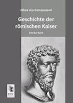 Geschichte Der Romischen Kaiser af Alfred Von Domaszewski