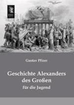 Geschichte Alexanders Des Grossen af Gustav Pfizer