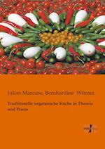 Traditionelle Vegetarische Kuche in Theorie Und Praxis