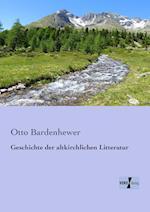 Geschichte Der Altkirchlichen Litteratur af Otto Bardenhewer