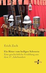 Ein Ritter Vom Heiligen Schwerte af Erich Zech