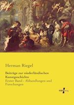 Beitrage Zur Niederlandischen Kunstgeschichte af Herman Riegel