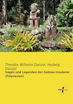 Sagen Und Legenden Der Sudsee-Insulaner (Polynesien)