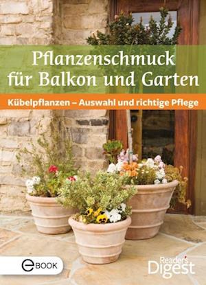 Pflanzenschmuck fur Balkon und Terrasse af Reader's Digest
