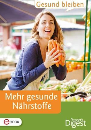 Gesund bleiben - Mehr gesunde Nahrstoffe
