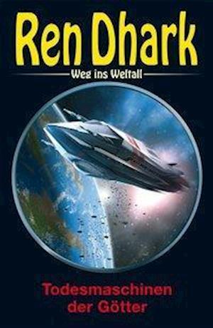 Ren Dhark - Weg ins Weltall 89: Todesmaschinen der Götter