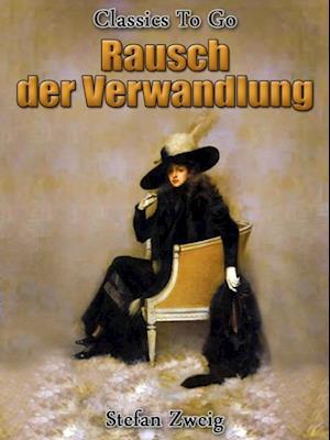 Rausch der Verwandlung af Stefan Zweig