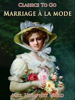 Marriage a la mode af Mrs Humphry Ward