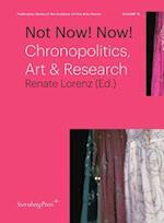 Not Now! Now! - Chronopolitics, Art & Research