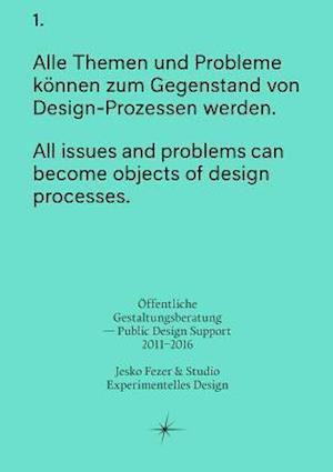 Öffentliche Gestaltungsberatung--Public Design Support 2011-2016