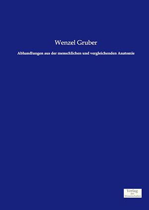 Abhandlungen Aus Der Menschlichen Und Vergleichenden Anatomie