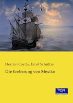 Die Eroberung Von Mexiko