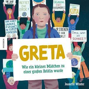 Greta - wie ein kleines Mädchen zu einer großen Heldin wurde