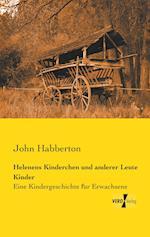 Helenens Kinderchen Und Anderer Leute Kinder af John Habberton