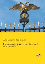 Katharina Die Zweite Von Russland af Alexander Bruckner