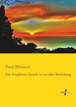 Die Propheten Israels in Sozialer Beziehung af Paul Kleinert