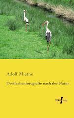 Dreifarbenfotografie Nach Der Natur af Adolf Miethe