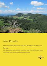 Der Rationelle Waldwirt Und Sein Waldbau Des Hochsten Ertrags af Max Pressler