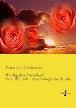Wo Lag Das Paradies? af Friedrich Delitzsch